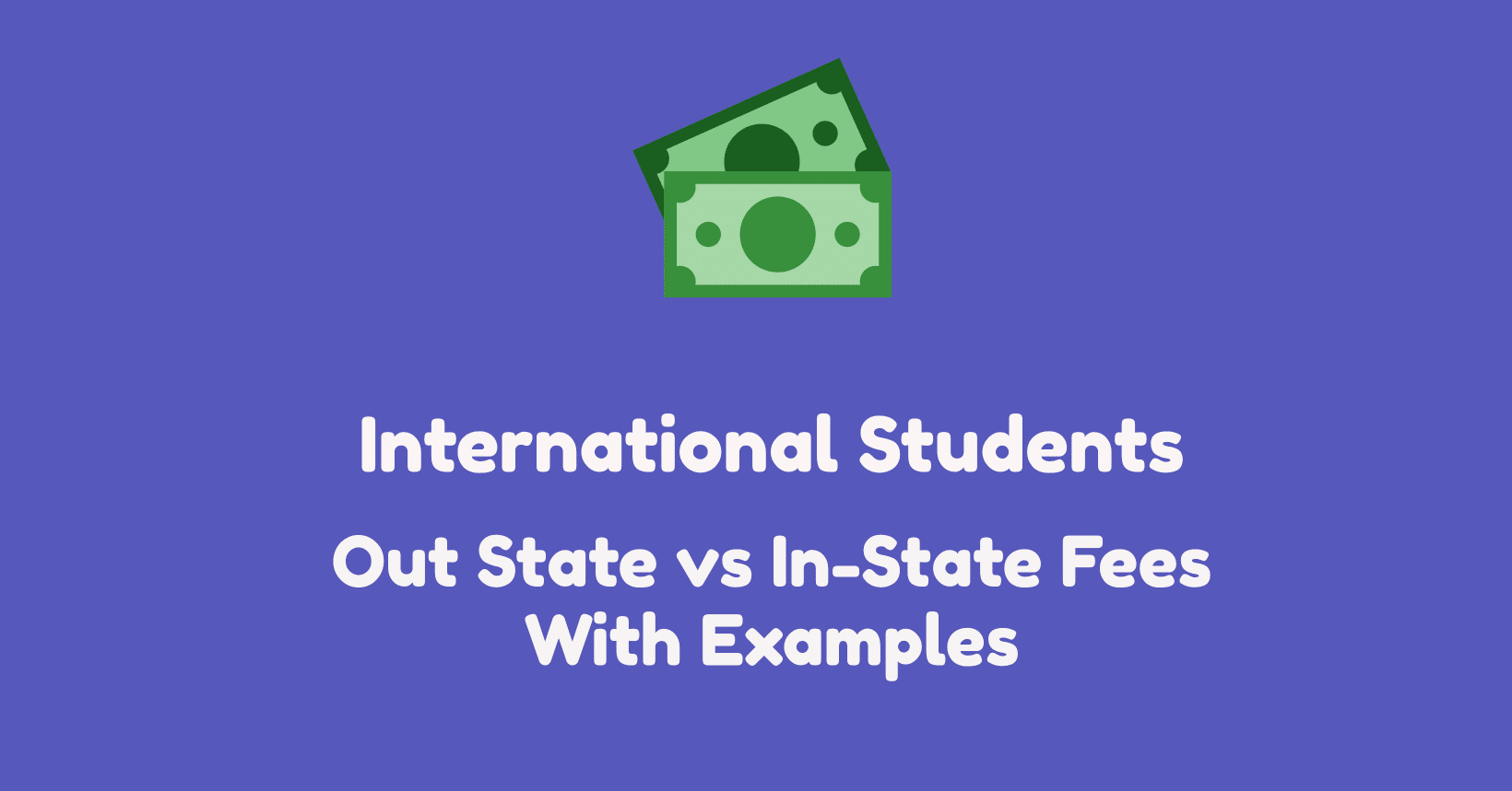Out State vs In-State Fees With Examples