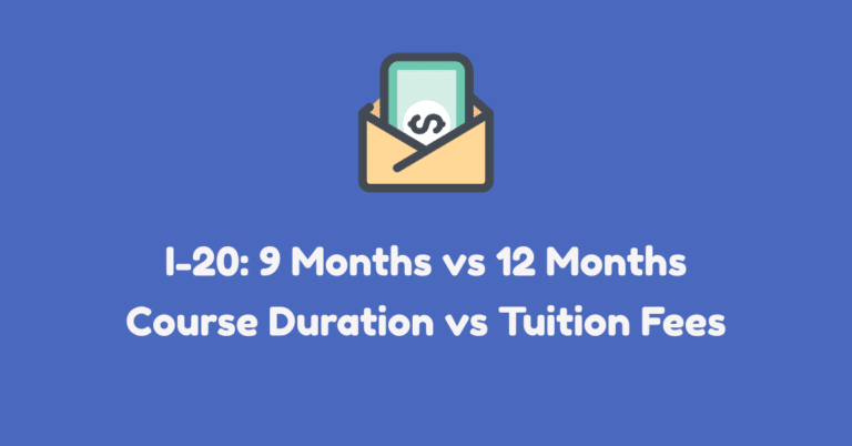 The Breakdown: Tuition Fees + Living Expenses vs I-20 (9 and 12 Months)