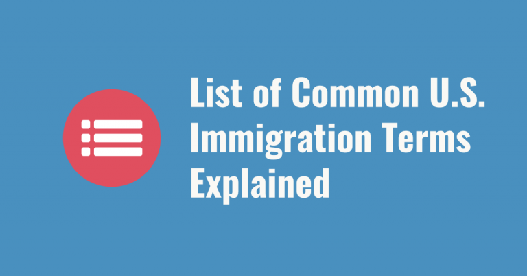 List of US Immigration Terms, Acronyms with Explanation