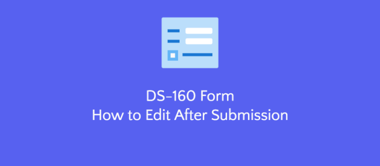 Mistakes in DS-160 Visa Application Form. How to Make Changes in DS-160?