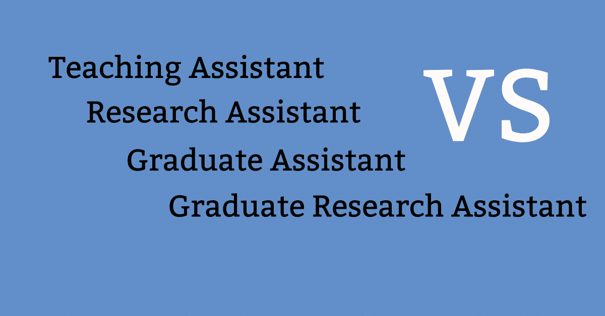 assistantships teaching graduate research compared types