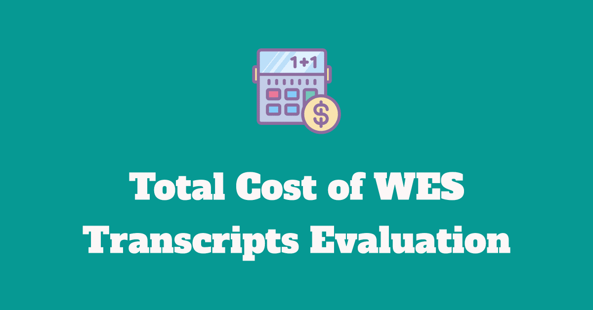cost of transcripts evaluation for college admission and immigration