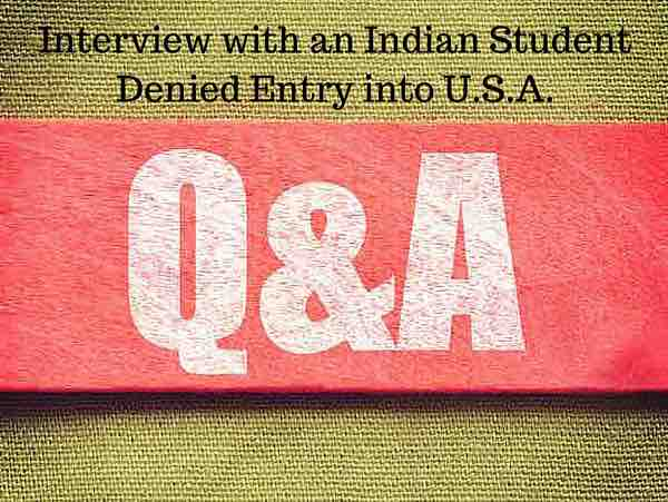 interview with indian students denied entry into usa