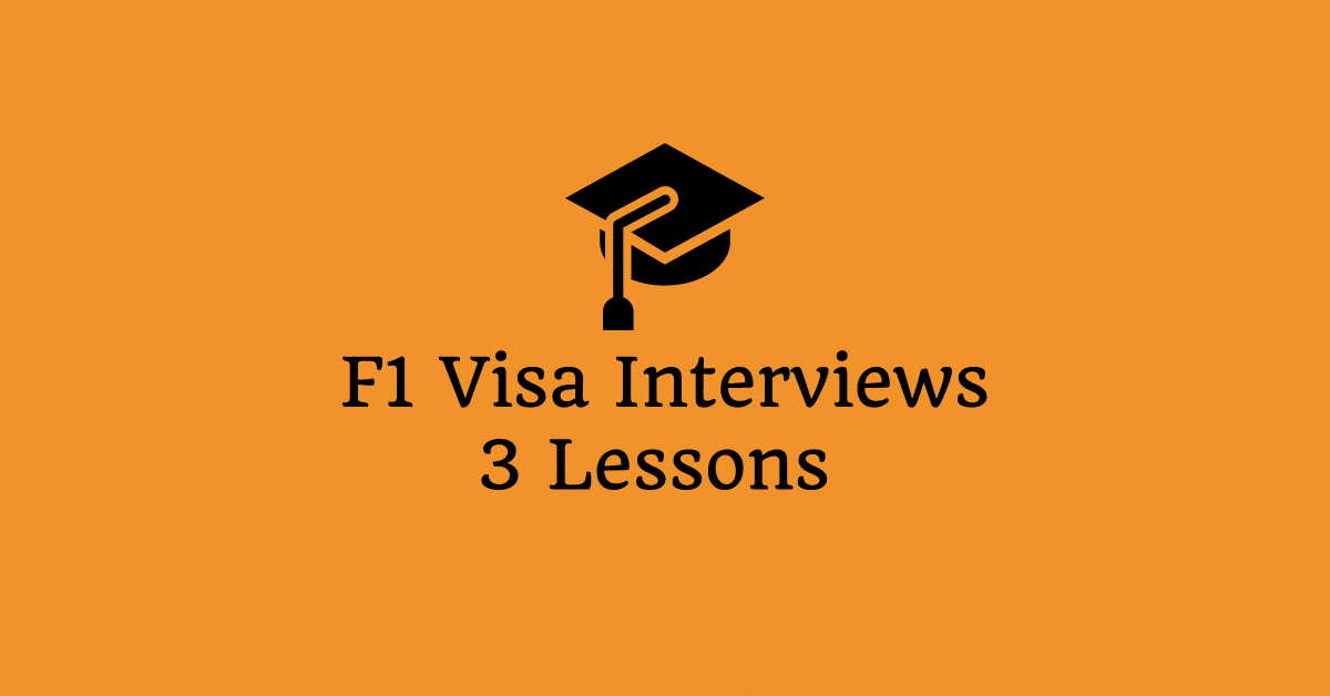 undergraduate f1 visa interview lessons learned