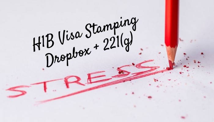 H1B Visa Interview - Dropbox, 221g & Interview at US Consulate Chennai