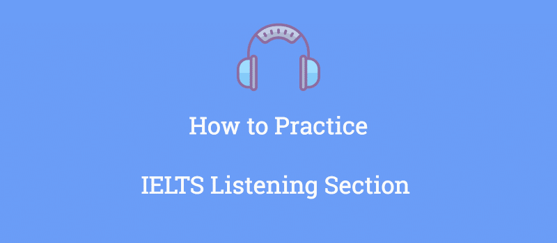 ielts listening section how to practice to improve the scores