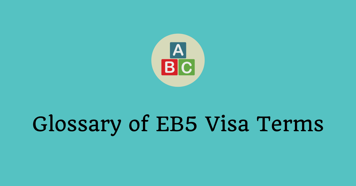 Glossary of EB5 Visa Terms
