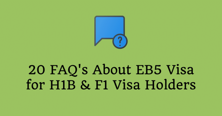 20 FAQ's – EB5 Visa for H1B Visa Holders