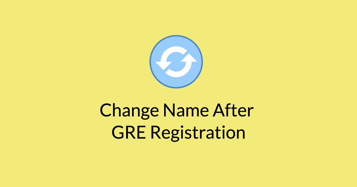 Change Name After GRE Registration