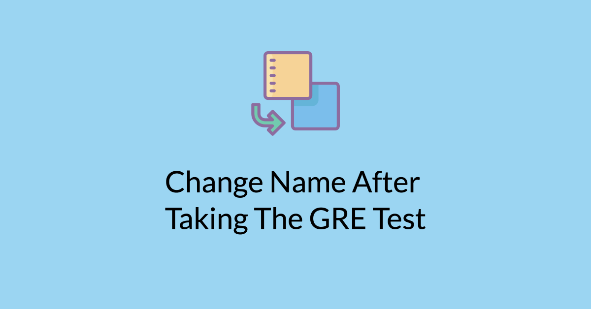 Change Name After Taking The GRE Test