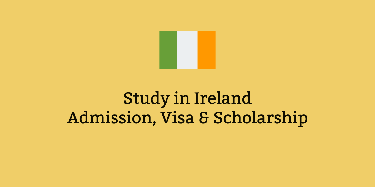 study in ireland admission visa and scholarships