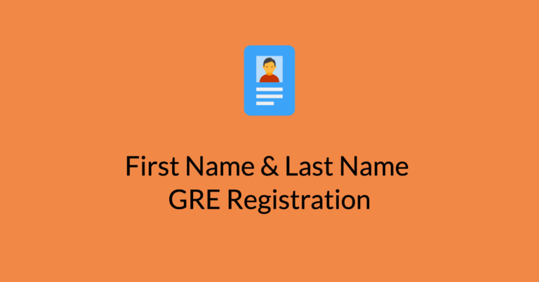 What First and Last Name to Use When Registering for the GRE Test?