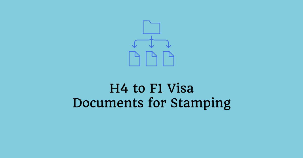 h4 to f1 visa stamping documents interview