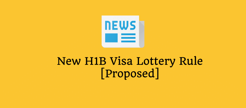 new h1b visa proposed registration lottery rule proposed