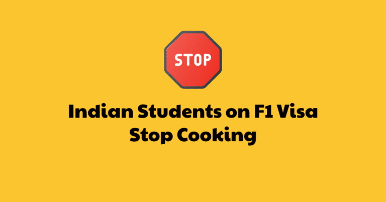 Indian Students on F1 Visa – Stop Cooking & Do This Instead [Video]