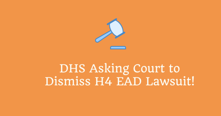 Is H4 EAD Saved? DHS Asks The Court to Dismiss the Lawsuit Filed by Save Jobs USA