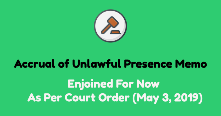 Court Issued Nationwide Preliminary Injunction for Unlawful Presence Memo. What Does That Mean?