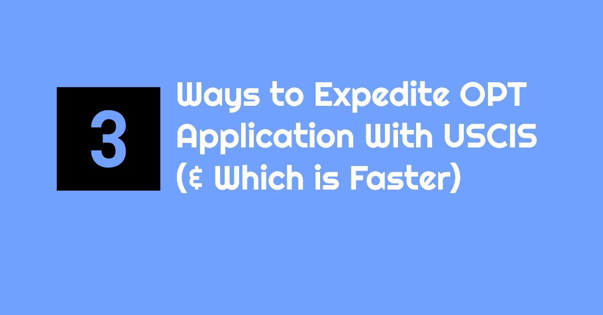 3 Ways to Expedite Your OPT or H4 EAD Application with USCIS