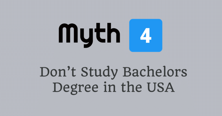 Myth 4 – Don't Study Bachelors Degree in the USA (Come for Masters Degree)