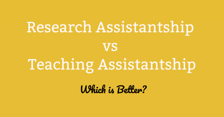 Which is Better  – Research Assistantship vs Teaching Assistantship?
