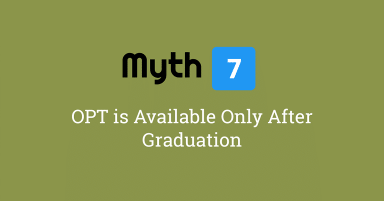Myth 7 – OPT is Available Only After Graduation
