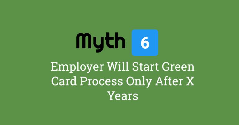 Myth 6 – Employer Will Not Apply for Green Card On Your First Year of Employment