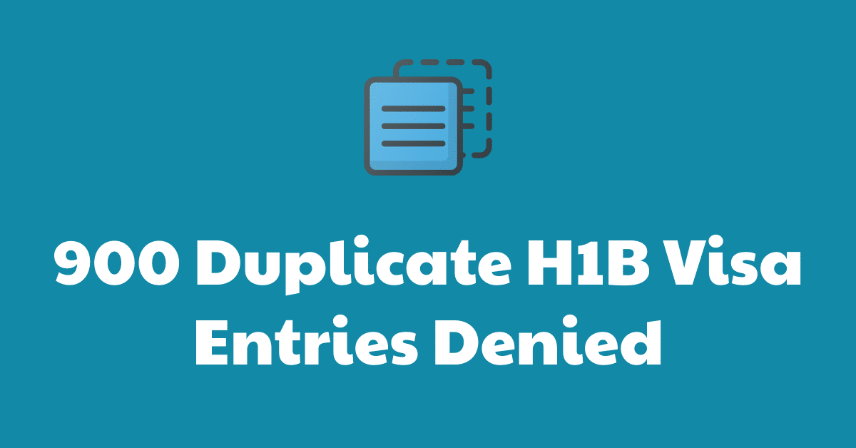 duplicate h1b visa entries denied
