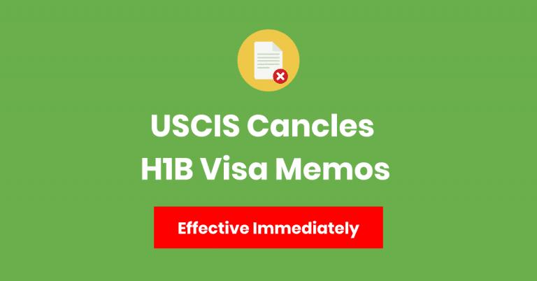 USCIS Cancels 10-Year Old H1B Visa Memo – Impact & Analysis