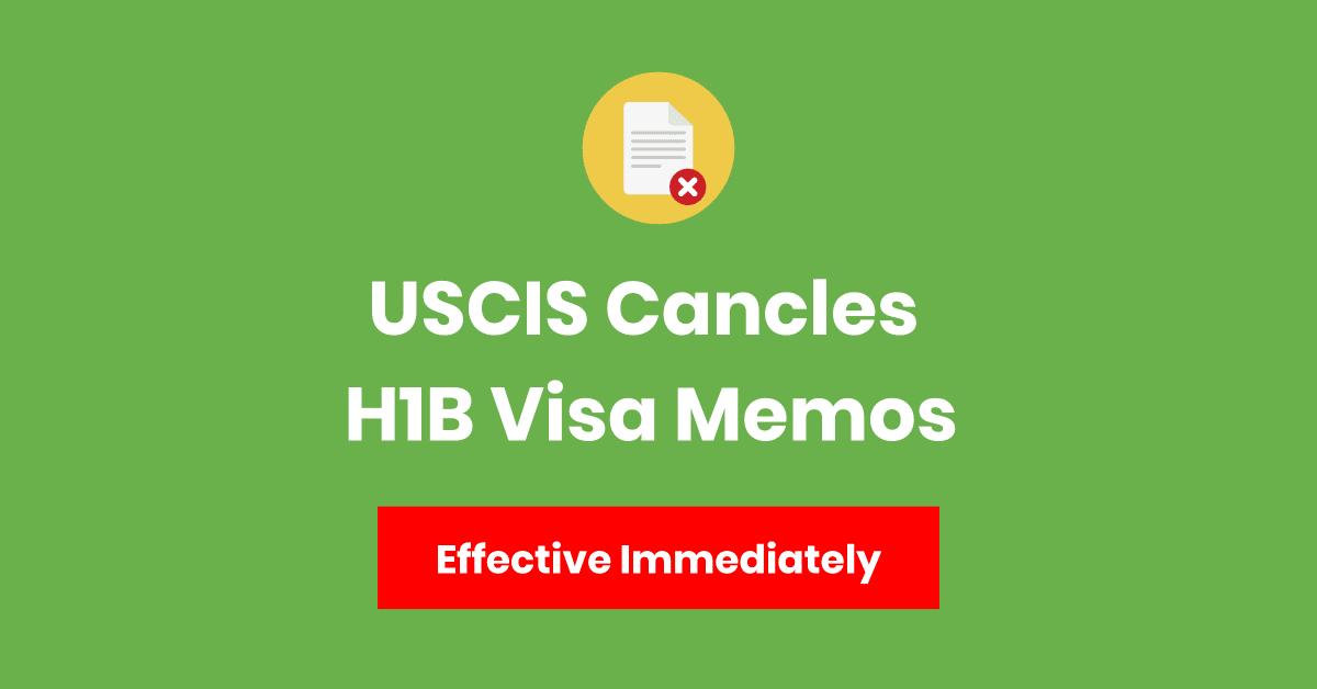 uscis cancels h1b visa memos
