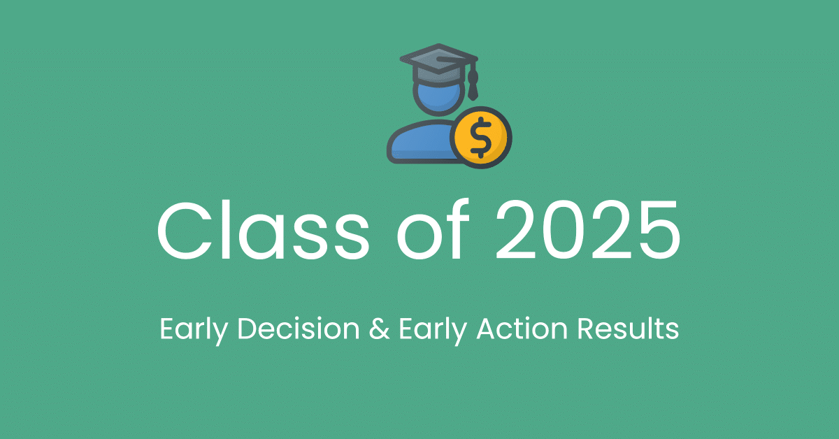 Class of 2025 - Early Decision and Early Action Results