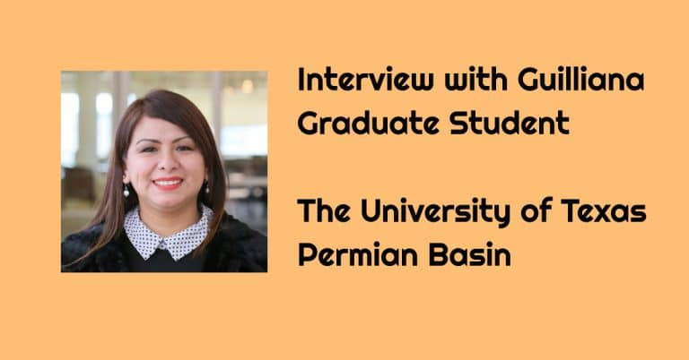 Interview with Guilliana from University of Texas Permian Basin – Graduate Student