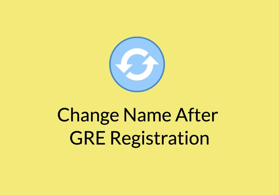 Change Name After GRE Registration