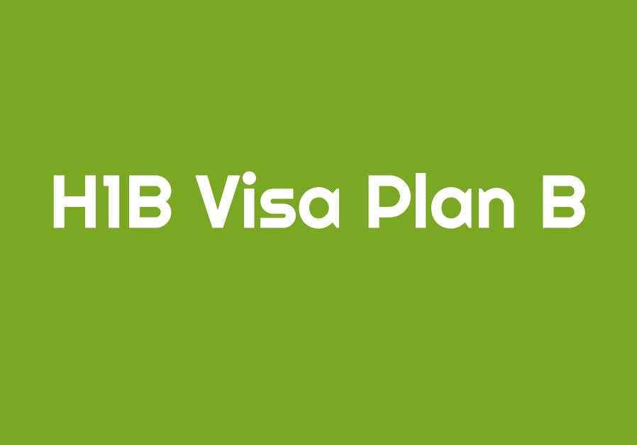 h1b visa plan b